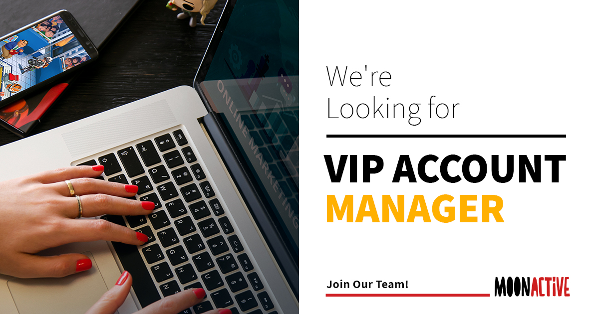 Moon Active - VIP Account Manager position